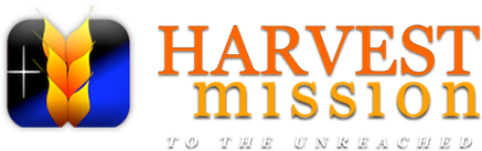 Harvest Mission :: Harvest Mission to the Unreached